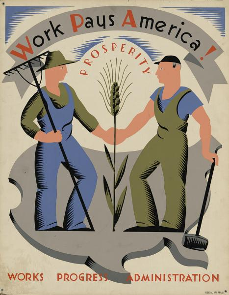 """Works Progress Administration poster from 1936, """"Work Pays America!"""", Prosperity, illustration of a farmer and laborer shaking hands"""